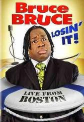 Comedy:BRUCE BRUCE-LOSIN IT