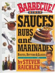 Barbecue:Bible Sauces, Rubs, and Marinades, Bastes, Butters, and Glazes