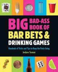 Bar:Big Bad-Ass Book of Bar Bets & Drinking Games