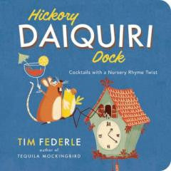 Bar:Hickory Daiquiri Dock Cocktails With a Nursery Rhyme Twist