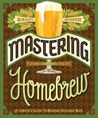 Bar:Mastering Homebrew The Complete Guide to Brewing Delicious Beer