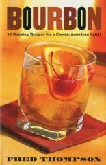 Bar:Bourbon 50 Rousing Recipes for a Classic American Spirit Bourbon