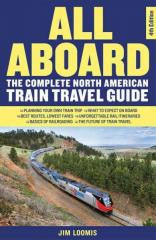 Travel:The Complete North American Train Travel Guide All Aboard