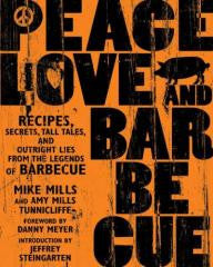 Barbecue:Peace, Love, and Barbecue Recipes