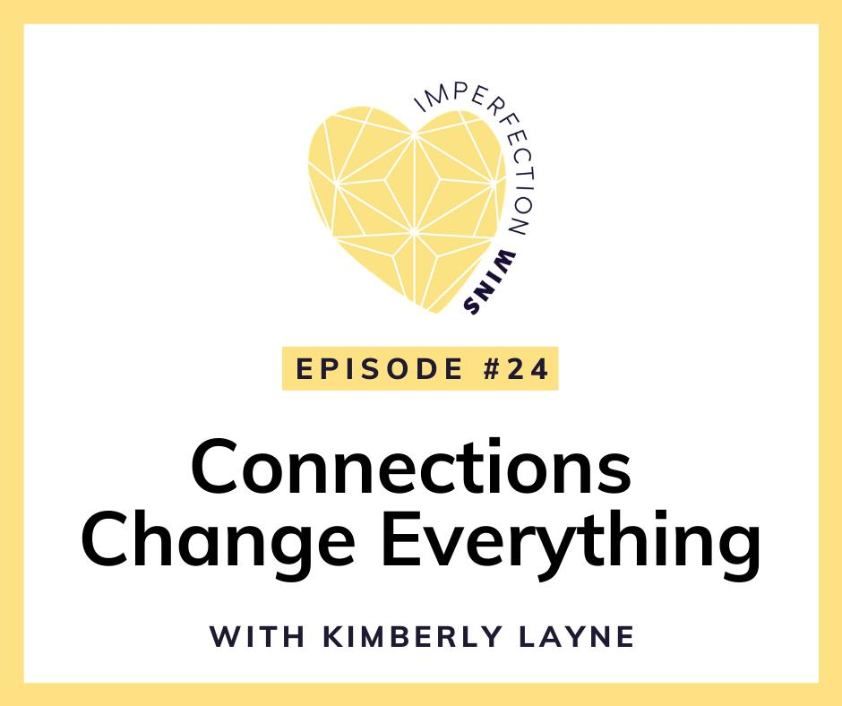 Feb 24, Listen to Kimberly on The Imperfection Wins Podcast
