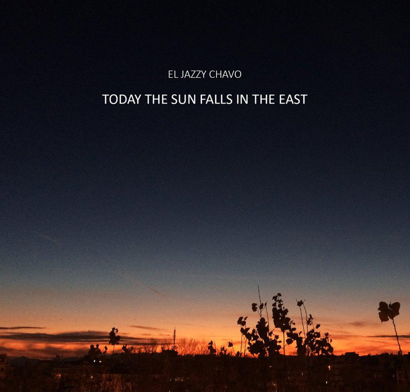 El Jazzy Chavo - Today The Sun Falls In The East [Vinyl Record / LP]-Vinyl Digital / Funkypseli Cave Records FNKC-Dig Around Records