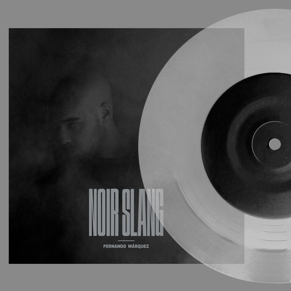 "Fernando Márquez - Noir Slang [Vinyl Record / 7"" + CD] - Dig Around Records"