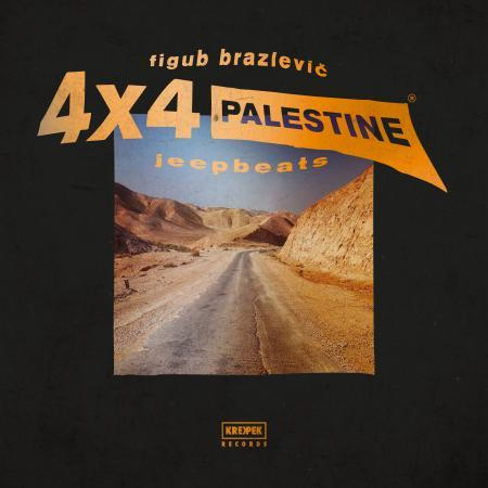 Figub Brazlevič - 4x4 Palestine Jeep Beats [Vinyl Record / LP]-Vinyl Digital-Dig Around Records