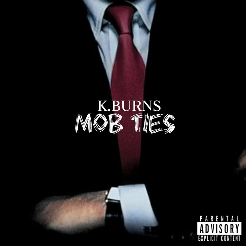 K.Burns - Mob Ties [CD]-Team Fame Music Group LLC-Dig Around Records