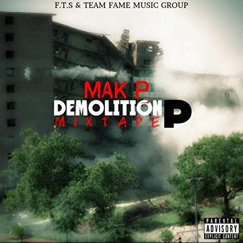 MAK P - DEMOlition P MIXTAPE [CD]-Team Fame Music Group LLC-Dig Around Records