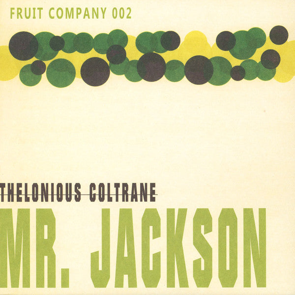 Thelonious Coltrane - Mr. Jackson [Vinyl Record / LP]-Digging Around The Minds Flava / Fruit Company-Dig Around Records
