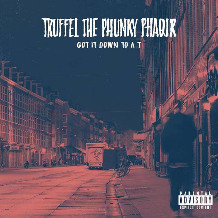 Truffel The Phunky Phaqir - Got It Down To A T [CD / Autographed + Sticker]