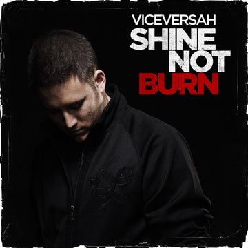 VICEVERSAH - Shine Not Burn [CD]