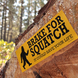 Brake for Sasquatch | Sticker