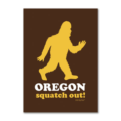 Squatch Out Oregon | Refrigerator Magnet