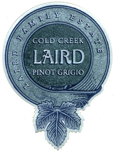 Laird Family 2018 Cold Creek Ranch Pinot Grigio