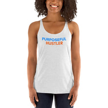 Load image into Gallery viewer, Purposeful Hustler - Women's Racerback Tank