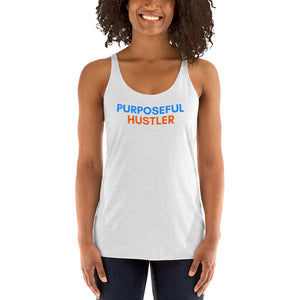 Purposeful Hustler - Women's Racerback Tank