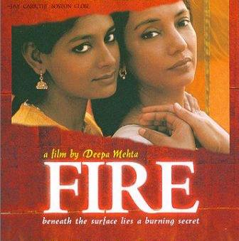 """Fire, Directed by Deepa Mehta, Fire was the first Bollywood film to feature a lesbian relationship. The film is based on Ismat Chughtai's 1942 short story, """"Lihaaf"""" (The Quilt). It makes up the first installment in Deepa Mehta's acclaimed Elements trilogy, which deals with the need for social reform on the subcontinent."""
