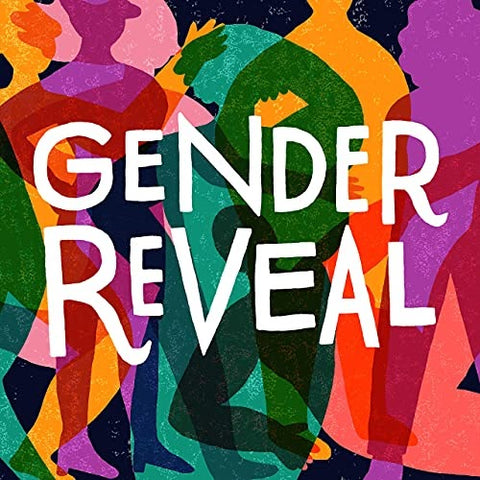 Gender Reveal podcast explores the vast diversity of tans experiences through interviews with a wide array of trans, nonbinary and two-spirit people.