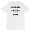 Weird Flex But OK Sloth T-Shirt