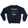 Weird Flex But OK T-Rex Sweatshirt