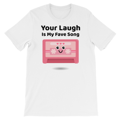Cute Romance Your Laugh Is My Fave Song T-Shirt