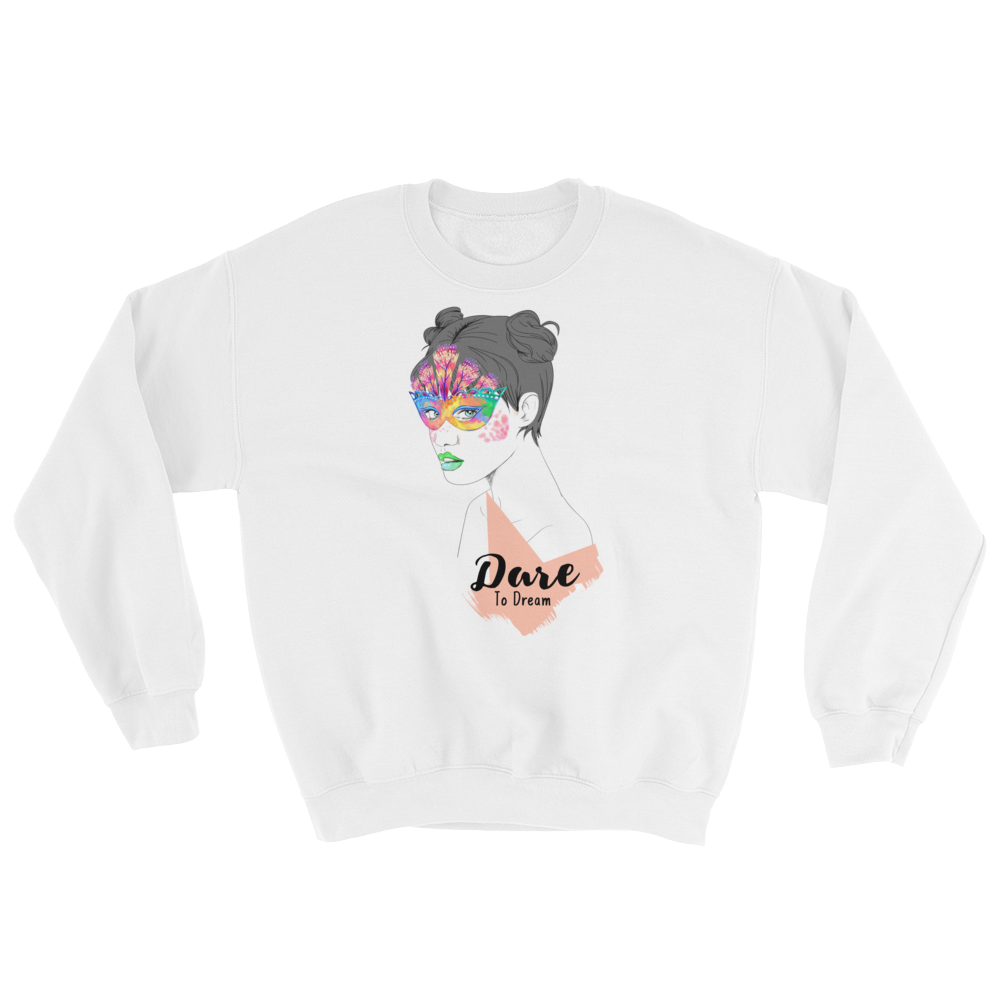 Dare To Dream Heroine Sweatshirt
