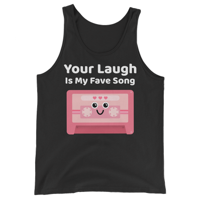 Cute Romance Your Laugh Is My Fave Song Tank