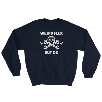 Weird Flex But OK Deadlift Sweatshirt