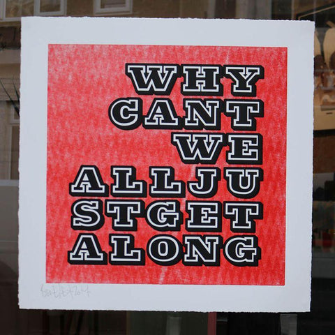 "Print - Ben Eine ""Why Can't We All Just Get Along"""
