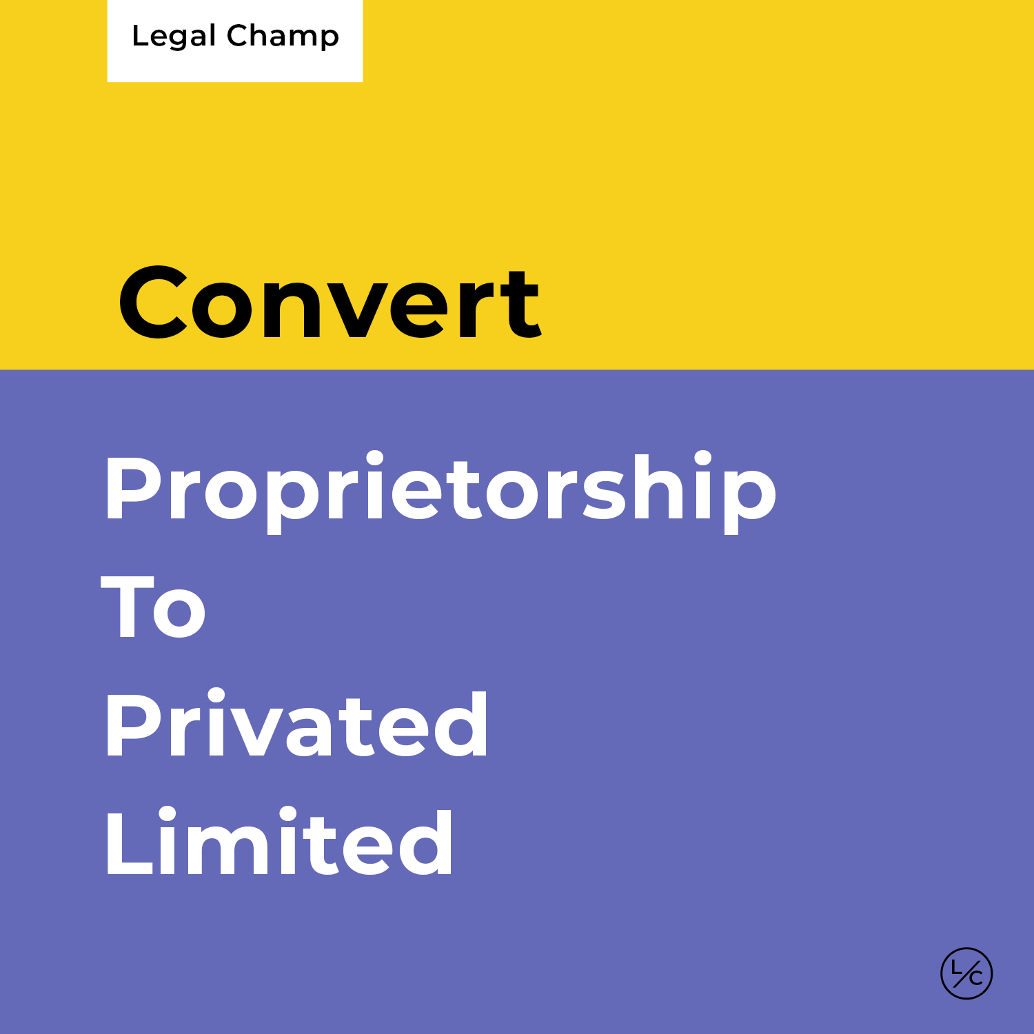 Proprietorship to Private Limited