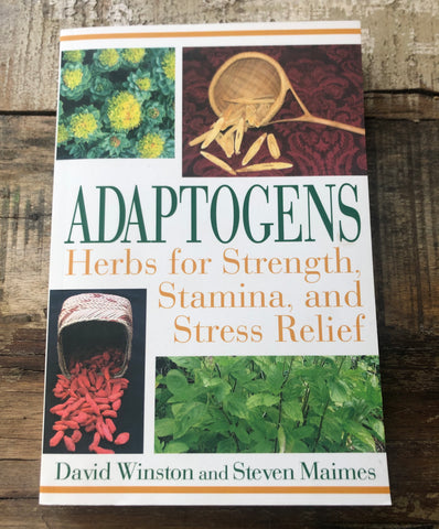 Adaptogens Herbs for Strength, Stamina, and Stress Relief Book