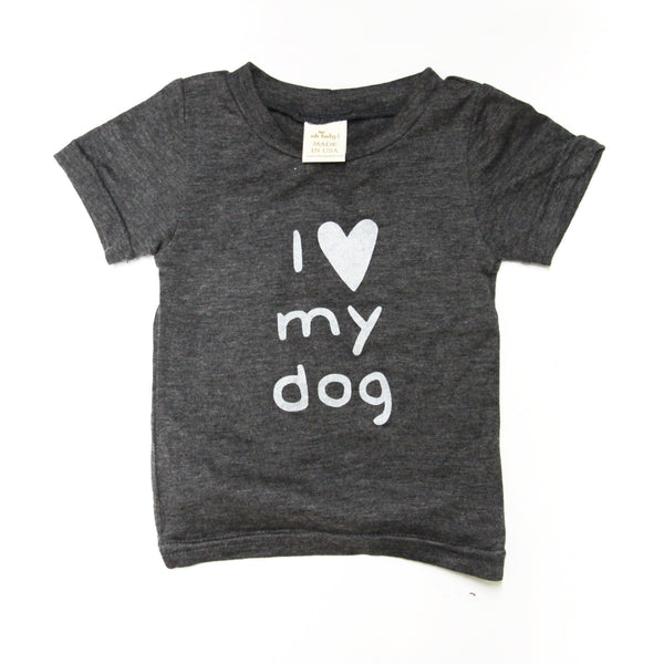Oh BABY! I Love My Dog Tee