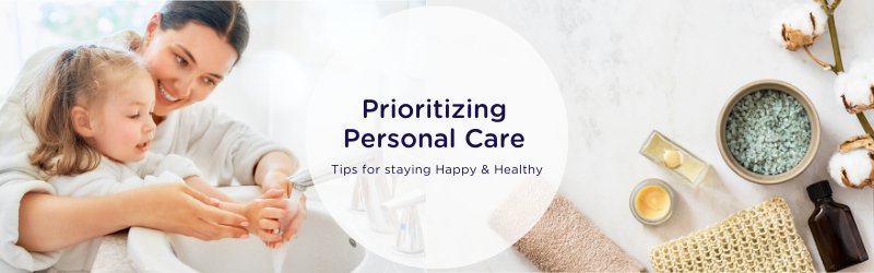 Prioritizing Your Personal Care & Health