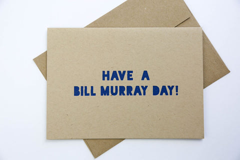 GOODS THAT MATTER 'Have a Bill Murray Day' Greeting Card