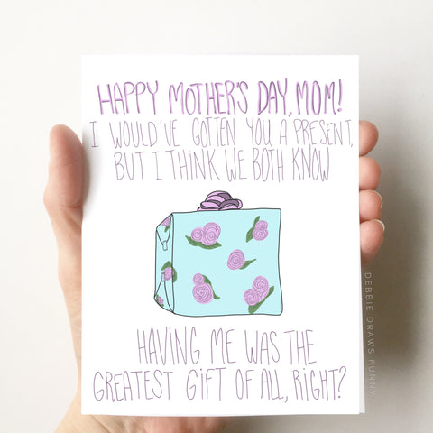 Debbie Draws Funny - BEST SELLER The Greatest Gift Funny Mother's Day Card