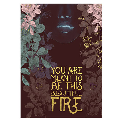 PAPAYA! - You Are Meant To Be This Beautiful Fire - Greeting Card