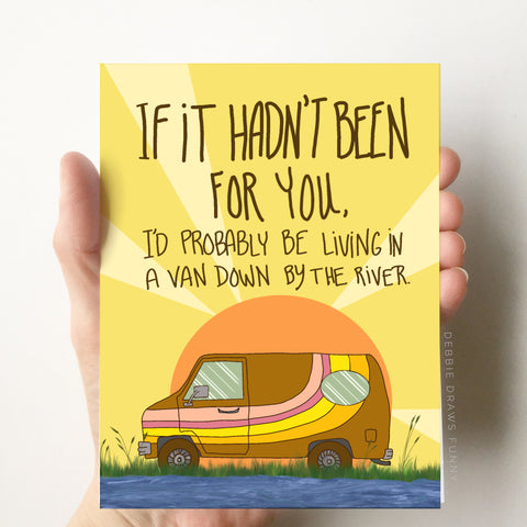 Debbie Draws Funny - NEW Van Down By the River Funny Mothers Day Fathers Day Card