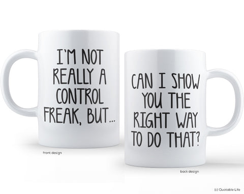 "Quotable Life ""Control Freak"" Coffee/Tea Mug"