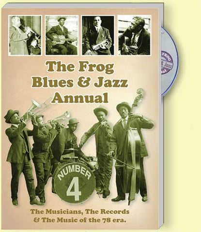 The Frog Blues & Jazz Annual No 4: Musicians, Records, Music of the 78 era