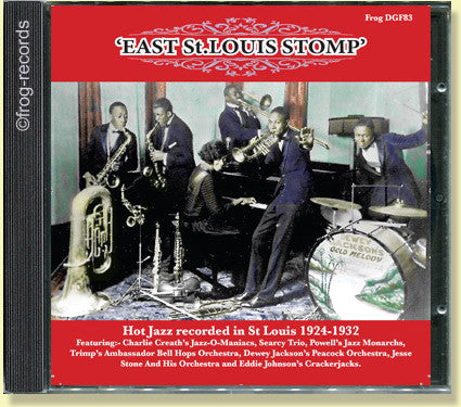 East St. Louis Stomp:  Hot Jazz Recorded in St. Louis 1924-1932
