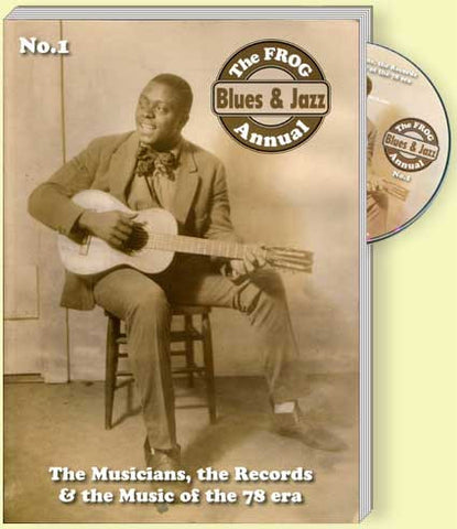 The Frog Blues & Jazz Annual No 1: Musicians, Records, Music of the 78 era