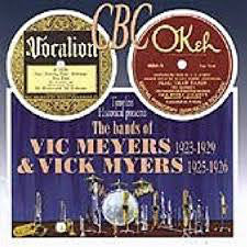 The Bands of Vic Meyers 1923-29 & Vick Myers  1925-1926