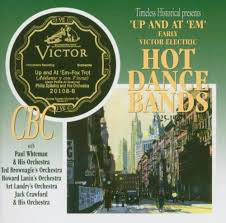 Up And At 'Em' Early Victor Electric  Hot Dance Bands 1925-27