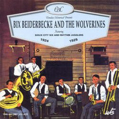 Bix Beiderbecke & The Wolverines  1924-1925