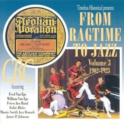 From Ragtime To Jazz Vol 3. 1901- 1923
