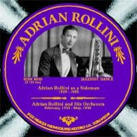 Adrian Rollini  as a Sideman '29-33 & His Orchestra '33-34