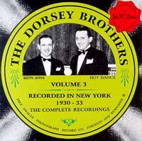 The Dorsey Brothers  Volume 3    1930-33