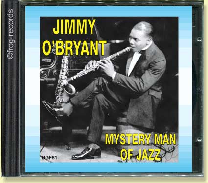 Jimmy O'Bryant: Mystery Man Of Jazz